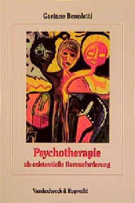 Psychotherapie Als Existentielle Herausforderung