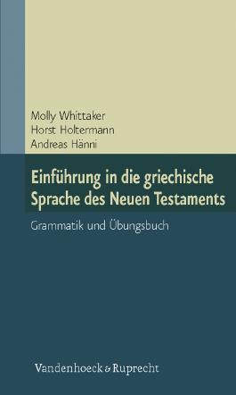 Einfuhrung in Die Griechische Sprache Des Neuen Testaments