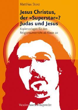 Jesus Christus, Der Superstar? - Judas Und Jesus