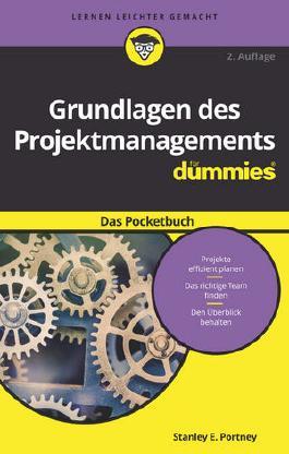 Grundlagen des Projektmanagements für Dummies Das Pocketbuch