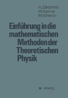 Einfuhrung in Die Mathematischen Methoden Der Theoretischen Physik