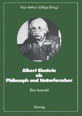 Albert Einstein als Philosoph und Naturforscher, eine Ausw.