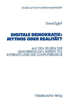 Digitale Demokratie:- Mythos oder Realität?