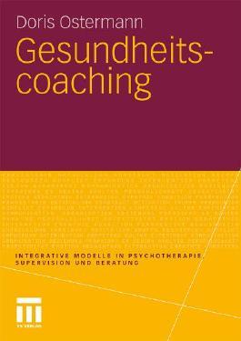 Gesundheitscoaching (Integrative Modelle in Psychotherapie, Supervision und Beratung) (German Edition)