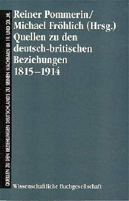 Quellen zu den deutsch-britischen Beziehungen 1815-1914