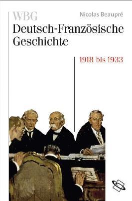 WBG Deutsch-Französische Geschichte / Das Trauma des großen Krieges 1918-1932/33