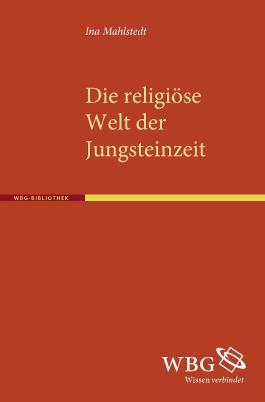 Die religiöse Welt der Jungsteinzeit
