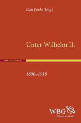 Unter Wilhelm II. 1890-1918