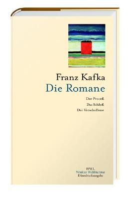 Franz Kafka. Die Romane