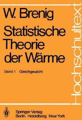 Statistische Theorie der Wärme: Gleichgewicht (Hochschultext)