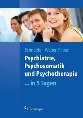 Psychiatrie, Psychosomatik und Psychotherapie ...in 5 Tagen