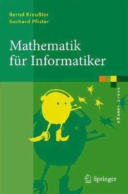 Mathematik fuer Informatiker: Algebra, Analysis, Diskrete Strukturen