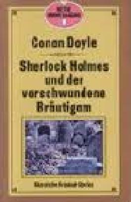 Sherlock Holmes und der verschwundene Bräutigam
