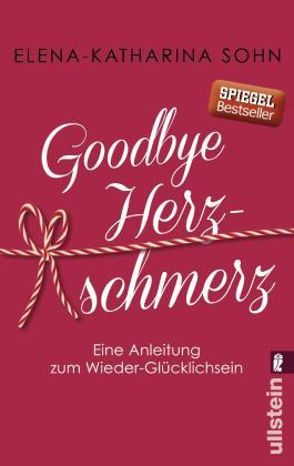Goodbye Herzschmerz Eine Anleitung Zum Wieder