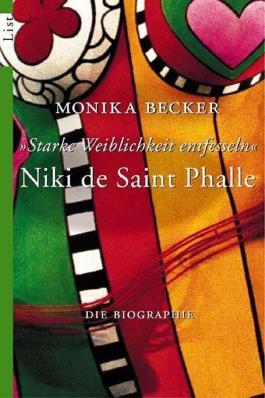 Niki de Saint Phalle - 'Starke Weiblichkeit entfesseln'