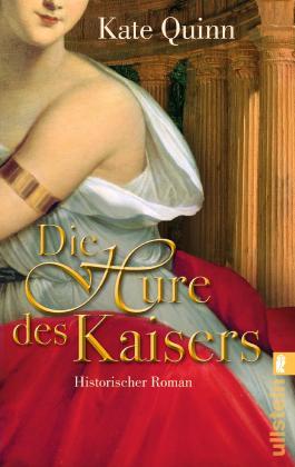 Die Hure des Kaisers: Historischer Roman