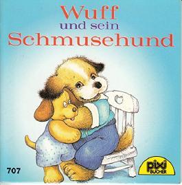 Wuff und sein Schmusehund - Pixi-Buch Nr. 707 - Einzeltitel aus PIXI-Serie 84