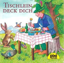 Tischlein deck dich - Pixi-Buch Nr. 825 - Einzeltitel aus PIXI-Serie 99