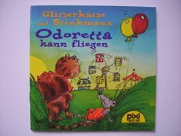 Glitzerkatze und Stinkmaus / Odoretta kann fliegen. Pixi Serie 113, Nr. 967.