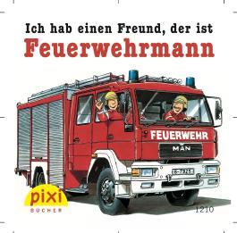 Bestseller-Pixi: Ich hab einen Freund, der ist Feuerwehrmann