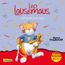 Maxi Pixi 259: Leo Lausemaus will nicht zum Arzt