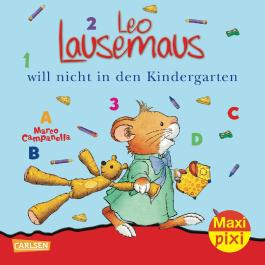 Maxi Pixi 56: Leo Lausemaus will nicht in den Kindergarten