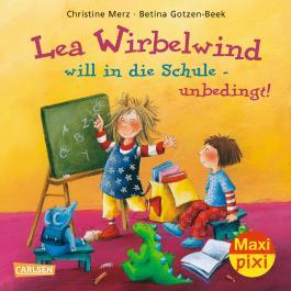 Maxi Pixi 175: Lea Wirbelwind will in die Schule - unbedingt!