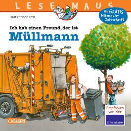 LESEMAUS 106: Ich hab einen Freund, der ist Müllmann