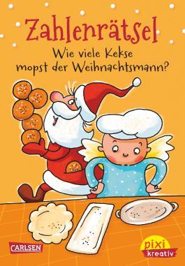 Pixi kreativ 69: Zahlenrätsel: Wie viele Kekse mopst der Weihnachtsmann?