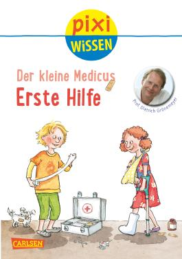 Pixi Wissen 82: Der kleine Medicus: Erste Hilfe