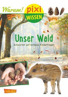 Pixi Wissen 93: Unser Wald (mit Fotos)