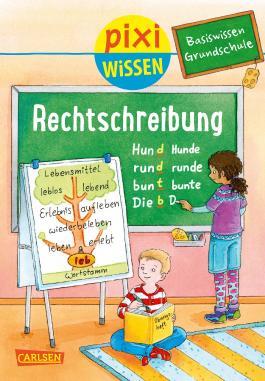 Pixi Wissen 96: Basiswissen Grundschule: Rechtschreibung