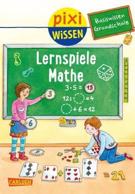 Pixi Wissen 99: Basiswissen Grundschule: Lernspiele Mathe