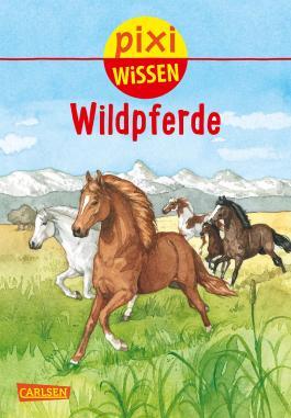 Pixi Wissen 100: Wildpferde