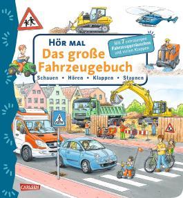 Hör mal: Das große Fahrzeugebuch