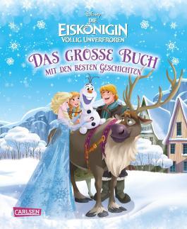 Disney Eiskönigin - völlig unverfroren / Das große Buch mit den besten Geschichten
