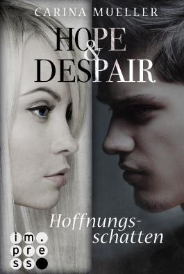 Hope & Despair - Hoffnungsschatten