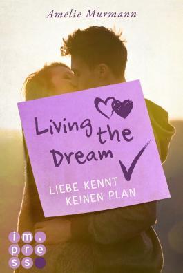 Living the Dream. Liebe kennt keinen Plan