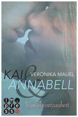 Kai & Annabell 1: Von dir verzaubert