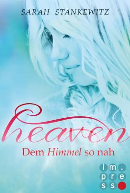 Heaven 1: Dem Himmel so nah