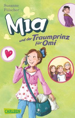 Mia 3: Mia und der Traumprinz für Omi