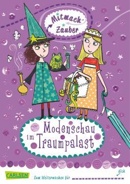 Mitmach-Zauber, Band 2: Modenschau im Traumpalast