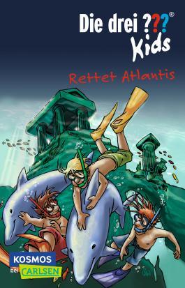Die drei ??? Kids 17: Rettet Atlantis