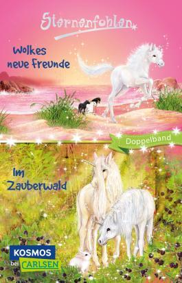 Sternenfohlen: Wolkes neue Freunde / Im Zauberwald (Doppelband)