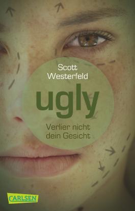 Ugly – Pretty – Special 1: Ugly – Verlier nicht dein Gesicht