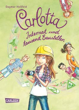 Carlotta - Internat und tausend Baustellen