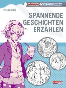 Manga-Zeichenstudio: Spannende Geschichten erzählen