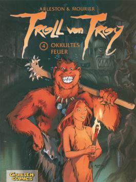 Troll von Troy 4: Okkultes Feuer
