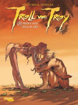 Troll von Troy, Band 18: Pröfi hat den Blues