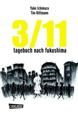 3/11 - Tagebuch nach Fukushima